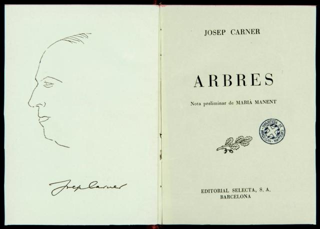 cart.-29 Arbres és el primer llibre publicat per Carner a Catalunya després de la guerra. Aquest exemplar va pertànyer a la biblioteca de J.V. Foix. BNC