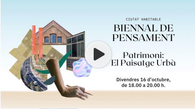 Biennal. Patrimoni. El paisatge urbà